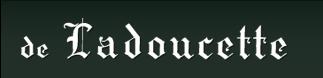 de Ladoucette ドゥ・ラドゥセット トップページ